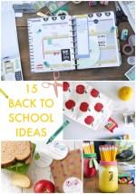Great Ideas — 15 Back to School Ideas!