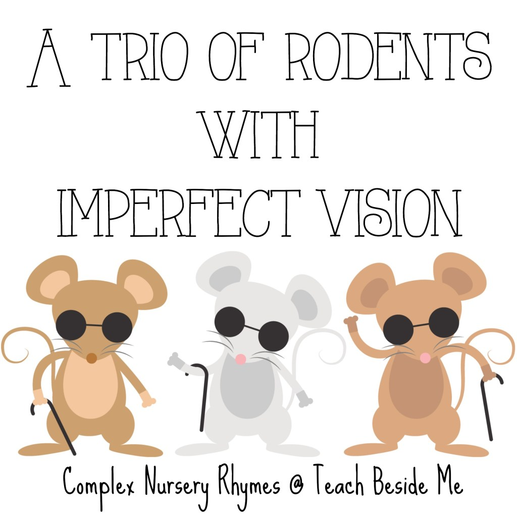 A Trio of Rodents With Imperfect Vision- Complex Nursery Rhymes