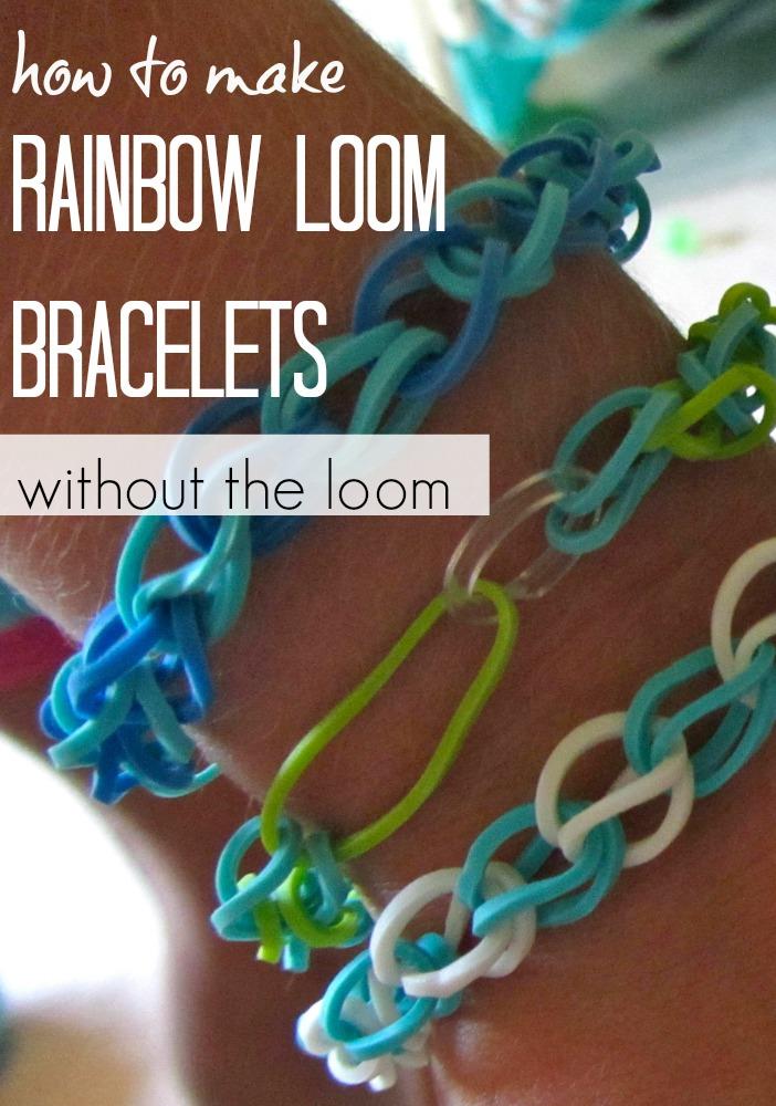 make rainbow loom bracelets without the loom