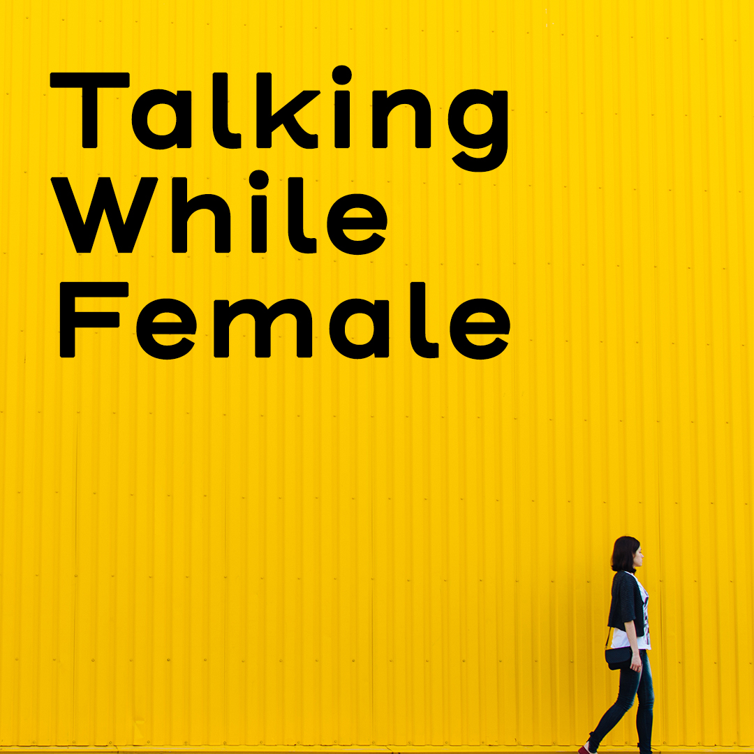 Talking While Female Graphic