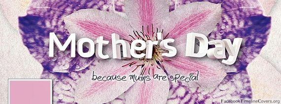 10 mothers day facebook timeline cover 18 Marvelous Mothers Day Facebook Timeline Covers