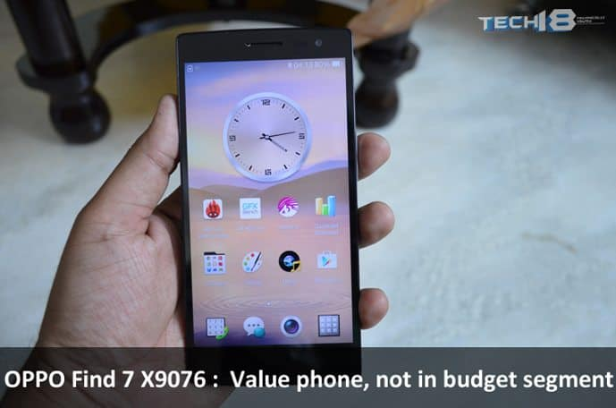 OPPO Find 7 X9076 :  Value phone, not in budget segment