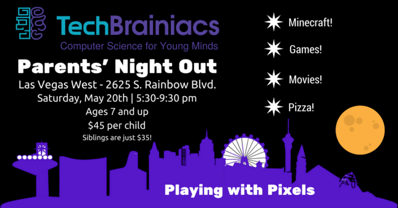 TechBrainiacs Parents Night Out Playing with Pixels Skyline Banner May 2017