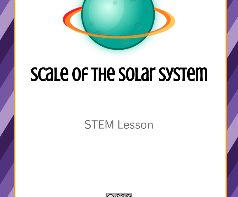 STEM Lesson – Scale of the Solar System
