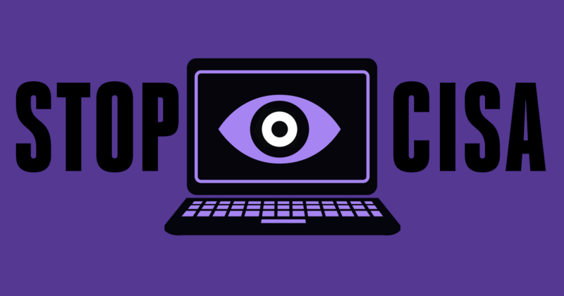 Stop CISA - photo credit: Electronic Frontier Foundation (shared under Creative Commons Attribution 3.0 Unported License)