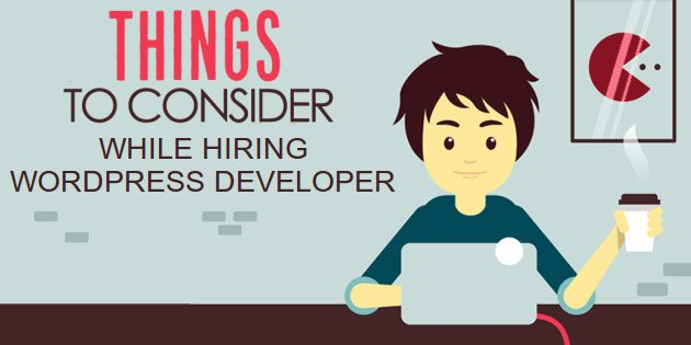 things to consider while hiring a wordpress developer