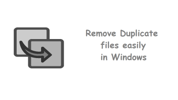 Remove Duplicate files easily in Windows