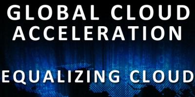 Global cloud acceleration