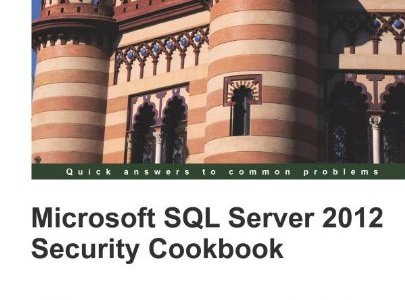Secure the Microsoft SQL Server 2012 Using Packts New Book and eBook