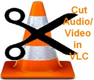 how to cut audio video in vlc