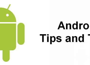 11 Android Tips and Tricks for your Smartphones 2016