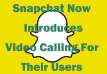 Snapchat Now Introduces Video Calling For Their Users