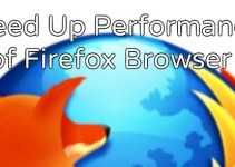Firefox Browser Speed up Performance