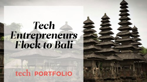 Tech Entrepreneurs Flock to Bali