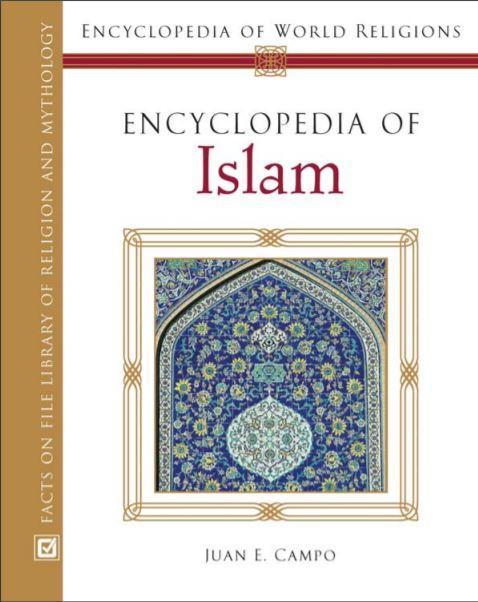 Encyclopedia of Islam by Juan E. Campo
