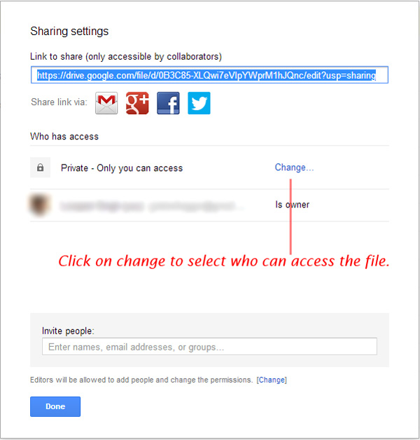 click on change to select fle access permissions How To Share Large Files over the Internet with Google Drive