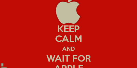 Keep Calm and wait for Apple