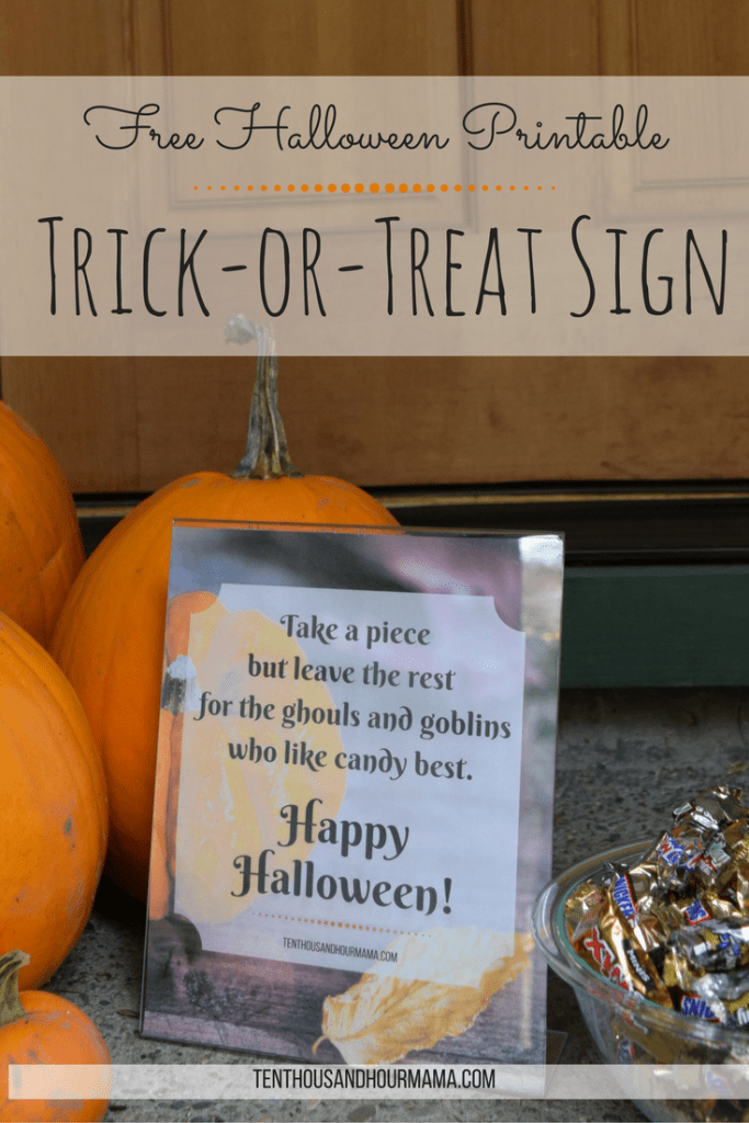 Download this free trick or treat sign printable to leave with a candy bowl on your porch this Halloween! Ten Thousand Hour Mama
