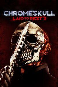 Chromeskull: Laid to Rest 2 (2011)