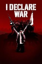 Nonton Film I Declare War (2013) Subtitle Indonesia Streaming Movie Download