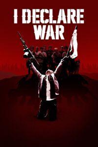 I Declare War (2013)