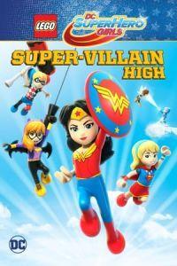 Lego DC Super Hero Girls: Super-Villain High(2018)