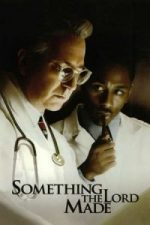Nonton Film Something the Lord Made (2004) Subtitle Indonesia Streaming Movie Download