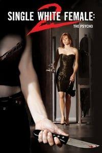 Single White Female 2: The Psycho (2005)