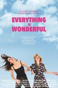 Everything Is Wonderful (2017)