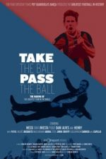 Nonton Film Take the Ball Pass the Ball: The Making of the Greatest Team in the World (2018) Subtitle Indonesia Streaming Movie Download