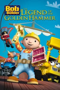 Bob the Builder: The Legend of the Golden Hammer (2009)