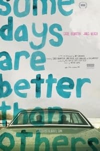 Nonton Film Some Days Are Better Than Others (2010) Subtitle Indonesia Streaming Movie Download