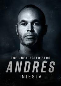 Andrés Iniesta: The Unexpected Hero (2020)