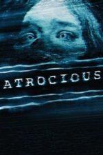 Nonton Film Atrocious (2010) Subtitle Indonesia Streaming Movie Download