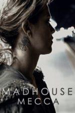 Nonton Film Madhouse Mecca (2018) Subtitle Indonesia Streaming Movie Download