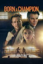 Nonton Film Born a Champion (2021) Subtitle Indonesia Streaming Movie Download
