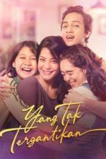 Nonton Film Yang Tak Tergantikan (2021) Subtitle Indonesia Streaming Movie Download