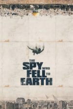 Nonton Film The Spy Who Fell to Earth (2019) Subtitle Indonesia Streaming Movie Download