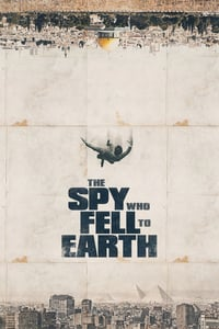 The Spy Who Fell to Earth (2019)