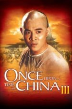 Nonton Film Once Upon A Time In China III (1993) Subtitle Indonesia Streaming Movie Download
