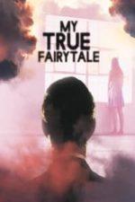 Nonton Film My True Fairytale (2021) Subtitle Indonesia Streaming Movie Download