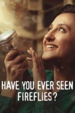 Nonton Film Have You Ever Seen Fireflies? (2021) Subtitle Indonesia Streaming Movie Download