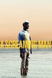 A Screaming Man (2010)
