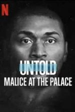 Nonton Film Untold: Malice at the Palace (2021) Subtitle Indonesia Streaming Movie Download