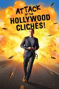 Attack of the Hollywood Clichés! (2021)