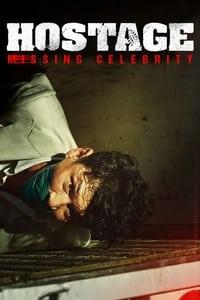 Hostage: Missing Celebrity (2021)