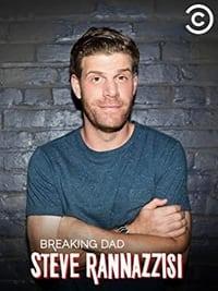 Steve Rannazzisi: Breaking Dad (2015)