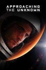Nonton Film Approaching the Unknown (2016) Subtitle Indonesia Streaming Movie Download