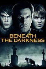 Nonton Film Beneath the Darkness (2011) Subtitle Indonesia Streaming Movie Download