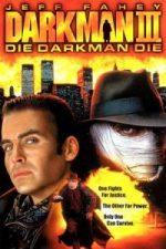 Nonton Film Darkman III: Die Darkman Die (1996) Subtitle Indonesia Streaming Movie Download
